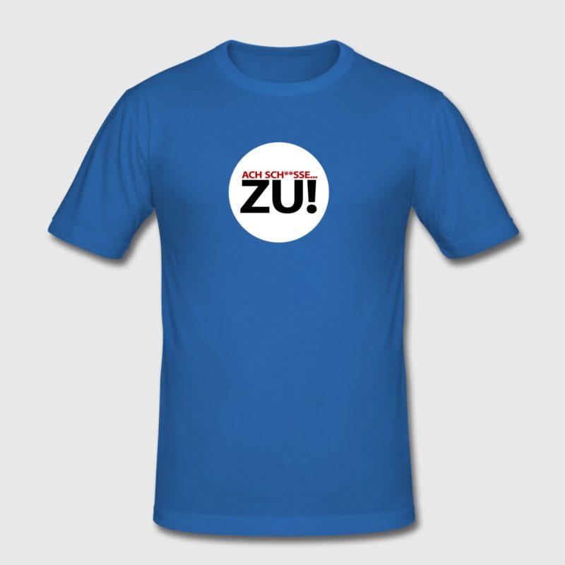 Ach Scheisse zu - Kletter T-Shirt